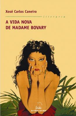 A VIDA NOVA DE MADAME BOVARY